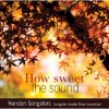 Product Image: Hendon Songsters - How Sweet The Sound