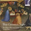 Product Image: The Choir Of Worcester College, Oxford  - This Christmas Night