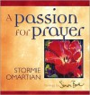Product Image: Stormie Omartian - A Passion for Prayer (Colors of Life)