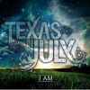 Product Image: Texas In July - I Am
