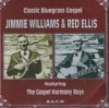 Product Image: Jimmie Williams & Red Ellis - Classic Bluegrass Gospel