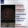 Product Image: Tonus Peregrinus, Leonin, Perotin - Sacred Music From Notre Dame Cathedral