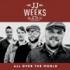 Product Image: JJ Weeks Band - All Over The World