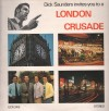 Product Image: Way To Life Crusade Choir - Dick Saunders Invites You To A London Crusade
