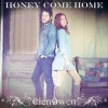Product Image: Elenowen - Honey Come Home