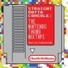 Product Image: Heath McNease - Straight Outta Console: The Nintendo Thumb Mixtape