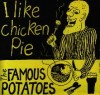 Product Image: The Famous Potatoes - I Like Chicken Pie