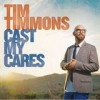 Product Image: Tim Timmons - Cast My Cares