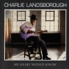 Product Image: Charlie Landsborough - My Heart Would Know