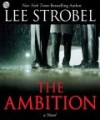 Product Image: Lee Strobel, - The Ambition: A Novel