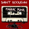 Product Image: Saint Hooligan - Maniac Punk