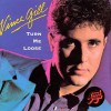 Product Image: Vince Gill - Turn Me Loose