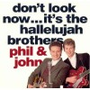 Product Image: Phil And John - Don't Look Now...It's The Hallelujah Brothers