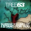 Tree63 - Worship Vol 1: I Stand For You