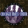 Product Image: Chicago Mass Choir - The Best Of Chicago Mass Choir