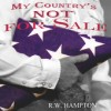 Product Image: R W Hampton - My Country's Not For Sale