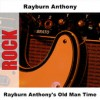 Product Image: Rayburn Anthony - Rayburn Anthony's Old Man Time