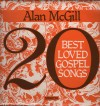 Product Image: Alan McGill - 20 Best Loved Gospel Songs