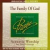 Product Image: Maranatha Music - The Family Of God: Acoustic Worship For Small Groups