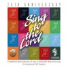 Product Image: The International Staff Songsters Of The Salvation Army - Sing To The Lord: A Compilation Album Celebrating 20 Years Of Inspirational, Mixed Voice Songs