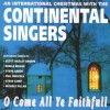 Product Image: Continental Singers - O Come All Ye Faithful: An International Christmas With The Continental Singers (Reissue)