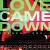 Product Image: Cornerstone J C - Love Came Down