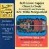 Product Image: Bell Grove Baptist Church Choir, Willie Morganfield - Bell Grove Baptist Church Choir Presented By And Featuring Willie Moranfield (re-issue)