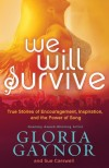 Product Image: Gloria Gaynor - We Will Survive: True Stories Of Encouragement, Inspiration And The Power Of Song