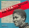Product Image: Odetta - Ballad For Americans And Other American Ballads