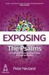 Peter Nevland - Exposing The Psalms: Unmasking Their Beauty, Art And Power For A New Generation