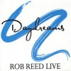 Product Image: Rob Reed - Daydreams: Rob Reed Live
