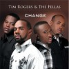 Product Image: Tim Rogers & The Fellas - Change