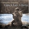 Product Image: Christopher Parkening - Grace Like a River