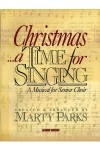 Product Image: Marty Parks - Christmas...A Time For Singing: A Musical For Senior Choir