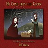 Product Image: Jeff Doles - He Come From The Glory: A Walking Barefoot Christmas