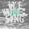 Product Image: Seeker & Servant - We Will Sing (Remix)