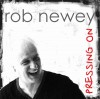 Product Image: Rob Newey - Pressing On