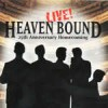 Product Image: Heaven Bound - 25th Anniversary Homecoming Live