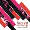 Product Image: Harvest Worship - Heaven Opens