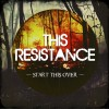 Product Image: This Resistance - Start This Over