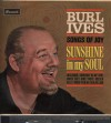 Product Image: Burl Ives - Sunshine In My Soul: Songs Of Joy