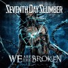 Product Image: Seventh Day Slumber - We Are The Broken