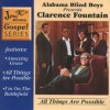 Product Image: Alabama Blind Boys Presents Clarence Fountain - All Things Are Possible (re-issue)