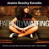 Product Image: Joanna Beasley Karaoke - Patiently Waiting (Instrumentals With Background Vocals)