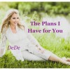 DeDe - The Plans I Have For You