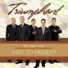 Product Image: Triumphant - Past To Present