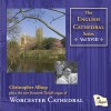 Product Image: Christopher Allsop - Christopher Allsop Plays The New Kenneth Tickell Organ Of Worcester Cathedral: The English Cathedral Series Vol XVIII