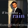 Product Image: Eamonn McCrystal - If Its Gonna Rain
