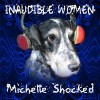 Product Image: Michelle Shocked - Inaudible Women