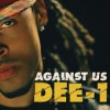 Product Image: Dee-1 - Against Us